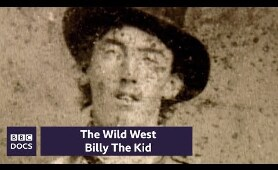 Billy The Kid | The Wild West | BBC Documentary