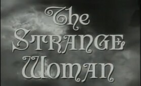 The Strange Woman (1946) [Film Noir] [Drama]