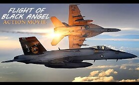Action Movie «FLIGHT OF BLACK ANGEL» - Full Movie, Action, Thriller, Drama / Movies In English