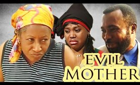evil mother - latest 2016 nollywood nigerian movies/family movies|drama movies