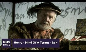 Tyrant - Episode 4  | Henry - Mind Of A Tyrant |  BBC Documentary