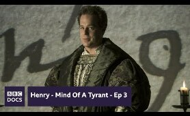 Lover - Episode 3  | Henry - Mind Of A Tyrant |  BBC Documentary