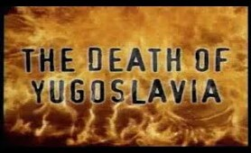 The Death of Yugoslavia(BBC Documentary)