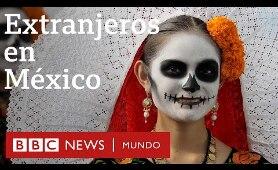 Extranjeros en México:
