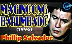 Maginoong Barumbado (1996) Phillip Salvador - Full Action Movie
