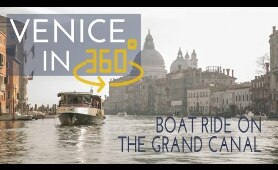 Venice, Italy: Boat ride on the Grand Canal in Virtual Reality [360°/VR Video]