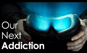 VR - Humanity's Next Addiction