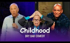 Childhood Isn't What It Used To Be - Dry Bar Comedy