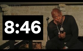 8:46 - Dave Chappelle