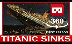 360° VR VIDEO -TITANIC SINKIS in First Person - VIRTUAL REALITY 3D