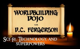 Worldbuilding Dojo - Sci-Fi, Technology, and Superpowers