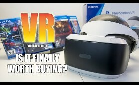 VR - Virtual Reality: Finally worth buying? (PSVR, Oculus Rift, HTC Vive)