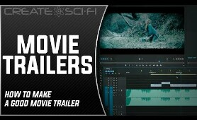 MOVIE TRAILERS: HOW TO MAKE A GOOD MOVIE TRAILER