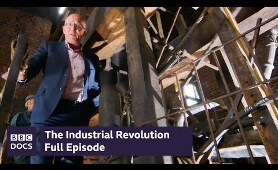 Full Episode | The Industrial Revolution | BBC Documentary